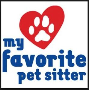 PET SITTING - All Animals -All Sizes- SECURE YOUR HOME & ANIMALS