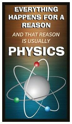 Fridge Magnet  Everything Happens For A Reason  And That Reason Is Physics