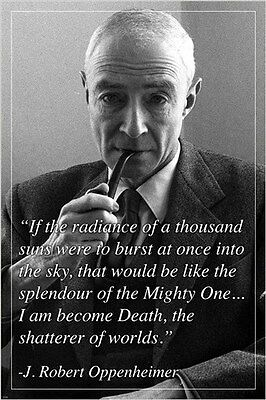 Inspirational Quote Poster J  Robert Oppenheimer    I Am Become Death  24X36