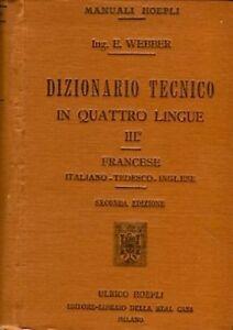 DIZIONARIO-TECNICO-IN-QUATTRO-LINGUE-EDOARDO-WEBBER-1908-MANUALI-HOEPLI-HA222