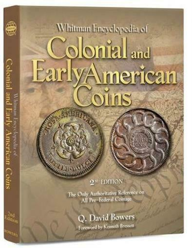 Whitman New Encyclopedia of Colonial and Early American Coins By David Bowers