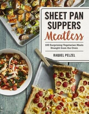 Sheet Pan Suppers Meatless : 100 Surprising Vegetarian Meals Straight from th...