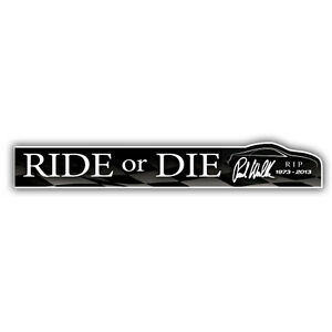 Paul Walker - RIDE or DIE sticker 186 x 30mm fast ...