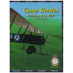 CAMP BORDEN: Birthplace of the RCAF 1917 to 1999 16 Wing Borden