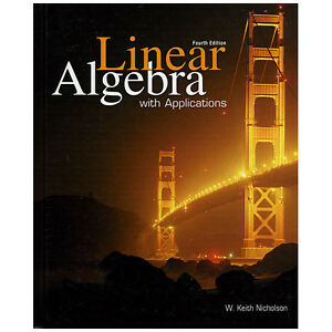 LINEAR ALGEBRA WITH APPLICATIONS by W. Keith Nicholson 4/e