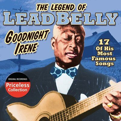 Lead Belly: The Legend Of Leadbelly: Goodnight Irene NEW CD