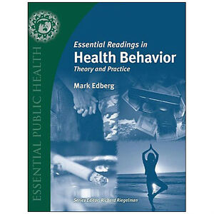 ESSENTIAL READINGS IN HEALTH BEHAVIOR: Theory And Practice