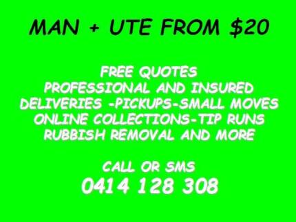 DELIVERIES AND RUBBISH REMOVAL MAN WITH A UTE FROM $20!  YOU BUY!