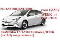 £225 PER WEEK BRAND NEW 17 REG PRIUS(INCL FULLY COMP INSURANCE) - PCO CARS FOR RENT/HIRE, UBER READY