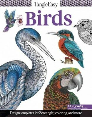 TangleEasy Birds : Design templates for Zentangle, coloring, and more, Paperb...