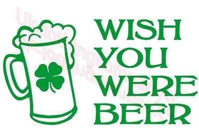 St PATRICKS Tag Wünschen You Were Beer T-Shirt - Herren Damen Kinder Oberteile S