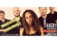 Xmas Party? The amazing London Groove Unit can take it to the next level!