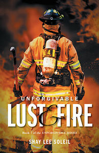 Unforgivable Lust & Fire (Erotic Romance) by Shay Lee Soleil London Ontario image 1