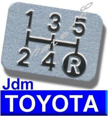 1xOem 5 Spd TOYOTA Japan Shift Pattern Plate LEXUS CAMRY COROLLA FJ CRUISER LUV4
