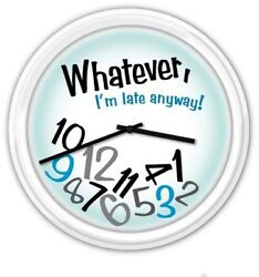 Whatever I'm Late Anyway! Blue Wall Clock - Home Office Dorm - Funny GIFT
