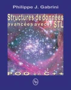 Structures de données avancées avec la STL, POO en C++ P Gabrini