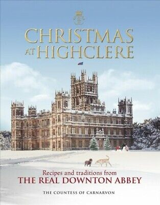 Christmas at Highclere : Recipes & Traditions from the Real Downton Abbey, Ha... ()