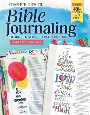 Complete Guide to Bible Journaling : Creative Techniques to Express Your Fait...