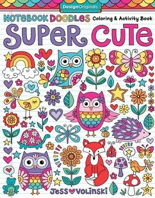 Notebook Doodles Super Cute Coloring & Activity Book, Paperback by Volinski, ...