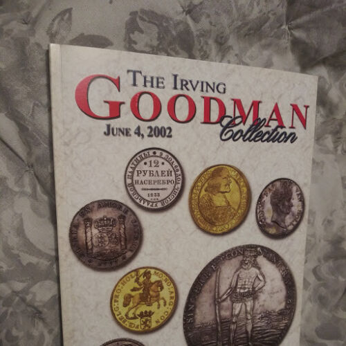 Legendary Irving Goodman Collection of World Coins - 2002 scarce auction catalog