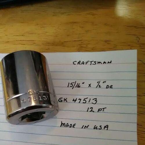 CRAFTSMAN 15/16 X 1/2 Dr  STANDARD SOCKET  12 Pt   GK 47513 Made in USA