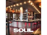 SOUL NEEDS YOU! CURRENTLY RECRUITING FOR BAR & FLOOR!