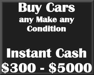 Up To $5000 Cash For Your Car Any Make Any condition