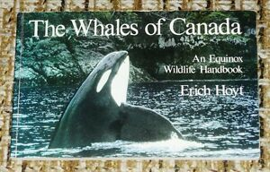 The Whales of Canada : An Equinox Wildlife by Erich Hoyt (1988,