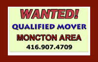 SEEKING A QUALIFIED MOVER FOR LOCAL MOVES IN MONCTON AREA