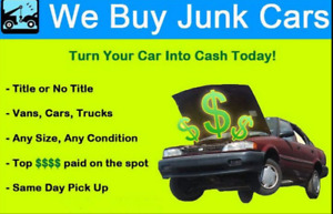 SAME DAY $ SCRAP JUNK OLD USED DAMAGED CAR TRUCK VEHICLE REMOVAL