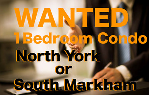 WANTED: 1 Bdr Condo/Apt in North York or South Markham