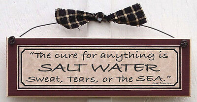 The cure for anything is Salt Water Sweat, Tears, or The Sea - Isak Dinesen