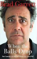 WHEN THE BALL DROPS BY BRAD GARRETT EVERYBODY LOVES RAYMOND BIO