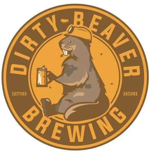 Dirty Beaver STICKER Decal Micro Beer Brewery Company Gila Valley Arizona AZ