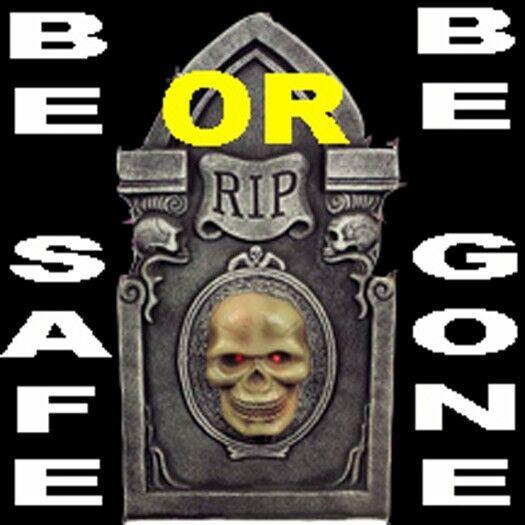 Be safe or be gone safety sticker, CS-9