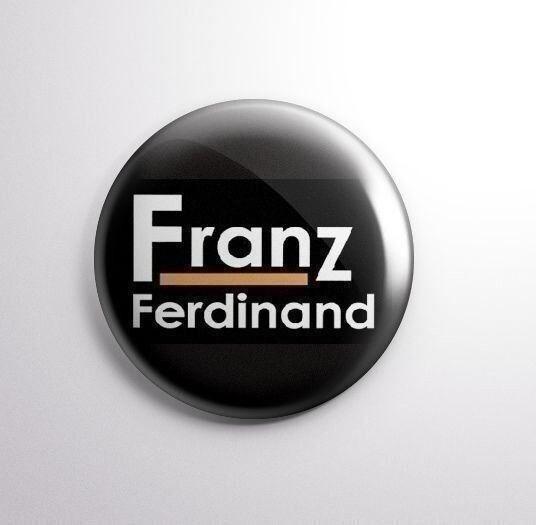 FRANZ FERDINAND -  Pinbacks Badge Button 25mm 1