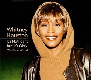 Whitney Houston - It's Not Right But It's Okay (The Dance Mixes)
