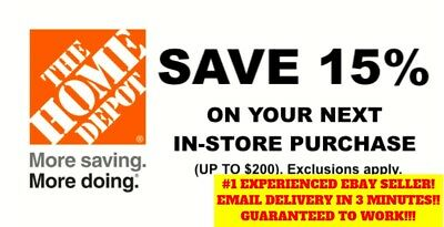 ONE (1X) 15% OFF Home Depot Coupon -Instore ONLY Save up to $200 - Fast Shipment