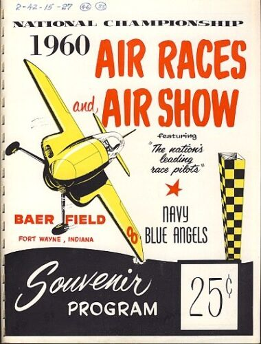 1960 FORT WAYNE AIR RACES & AIR SHOW Program INDIANA Baer Field BLUE ANGELS Fly