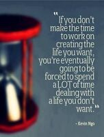 Stop waiting... Better your life NOW