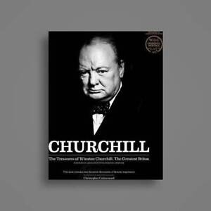 The Treasures of Winston Churchill, The Greatest Briton.
