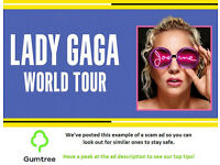 Lady Gaga Tickets -- Read the ad description before replying!!