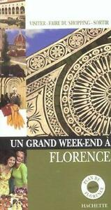 Un Grand Week-End à Florence (Italie)
