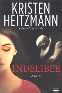 NEW Christian Suspense Fiction! Indelible- Kristen Heitzmann