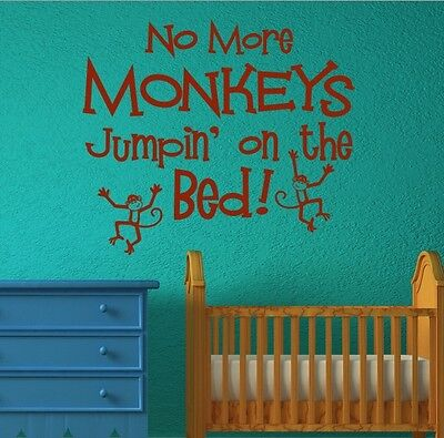 No More Monkey Jumpin on the bed, NURSERY QUOTE - Wall Quote Sticker - Art Decor
