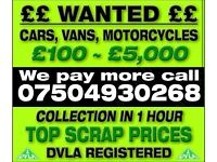 07504 930 268 SELL MY CAR VAN MOTORCYCLES FOR CASH BUY YOUR SCRAP FAST H