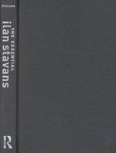The Essential Ilan Stavans, Ilan Stavans
