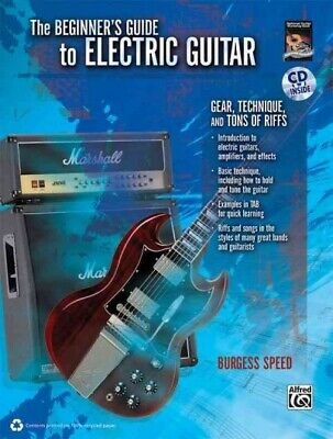 Beginner's Guide to Electric Guitar : Gear, Technique, and Tons of Riffs, Pap... (Beginner Electric Guitar Book)