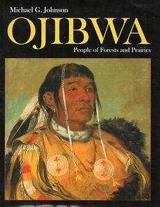 MICHAEL JOHNSON OJIBWA PEOPLE OF FOREST NEW BOOK SAVE $25