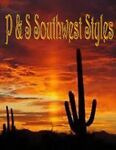 P&S Southwest Styles